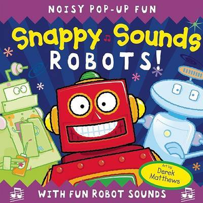 Snappy Sounds: Robots! by Lecturer in Business History Derek Matthews (Cardiff University, UK)