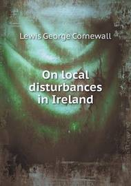 On Local Disturbances in Ireland by George Cornewall Lewis