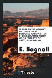 Tribute to the Memory of Lord Byron by E Bagnall image