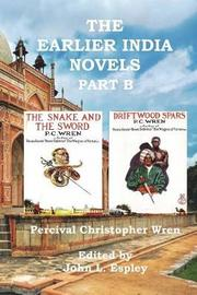 The Earlier India Novels Part B by Percival Christopher Wren