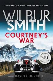 Courtney's War by Wilbur Smith
