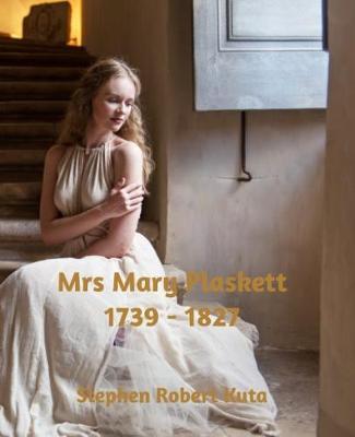 Mrs Mary Plaskett (1739 - 1827) by Stephen Robert Kuta