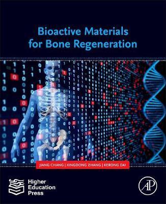 Bioactive Materials for Bone Regeneration by Jiang Chang
