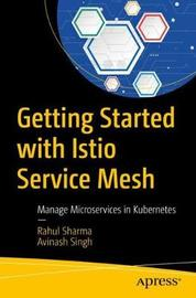 Getting Started with Istio Service Mesh by Rahul Sharma