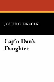 Cap'n Dan's Daughter by Joseph C Lincoln image