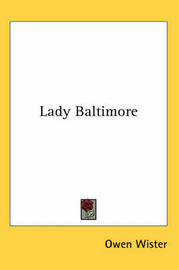 Lady Baltimore by Owen Wister image