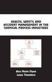 Health, Safety, and Accident Management in the Chemical Process Industries by Louis Theodore image