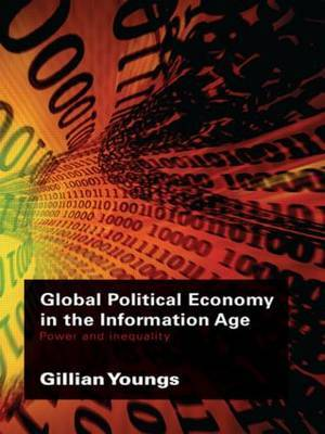 Global Political Economy in the Information Age by Gillian Youngs image