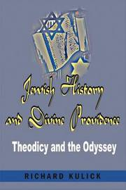 Jewish History and Divine Providence: : Theodicy and the Odyssey by Richard A. Kulick image