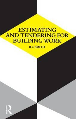 Estimating and Tendering for Building Work by Ronald Carl Smith