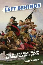 The iPhone That Saved George Washington by David Potter