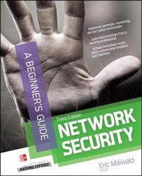 Network Security A Beginner's Guide, Third Edition by Eric Maiwald