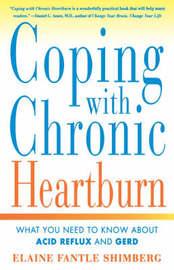 Coping with Chronic Heartburn by Elaine Fantle Shimberg