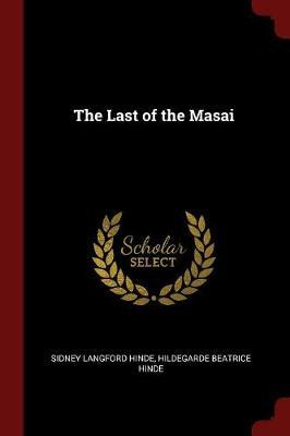 The Last of the Masai by Sidney Langford Hinde image