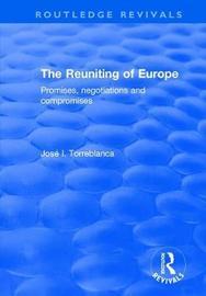 The Reuniting of Europe by Jose I. Torreblanca
