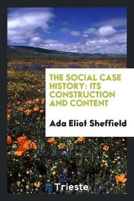 The Social Case History by Ada Eliot Sheffield image