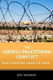 The Israeli-Palestinian Conflict by Dov Waxman