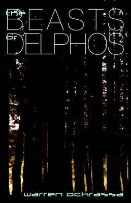 The Beasts of Delphos by Warren Ockrassa