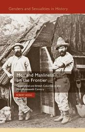 Men and Manliness on the Frontier by R Hogg