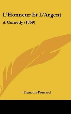 L'Honneur Et L'Argent: A Comedy (1869) by Francois Ponsard image