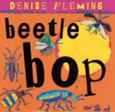 Beetle Bop by Denise Fleming