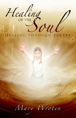 Healing of the Soul by Mary Wroten