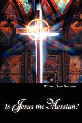 Is Jesus the Messiah? by William d Hamilton image