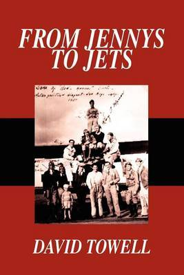 From Jennys to Jets by David Gilmer Towell