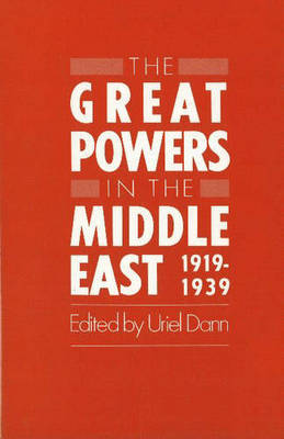 The Great Powers in the Middle East, 1919-1939
