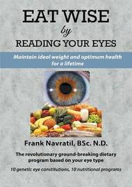 Eat Wise by Reading Your Eyes by Frank Navratil