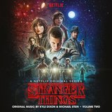 Stranger Things - Vol. 2 (Netflix Original Series Soundtrack) by Kyle	Dixon & Michael Stein
