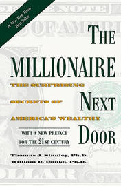 The Millionaire Next Door by Thomas J Stanley