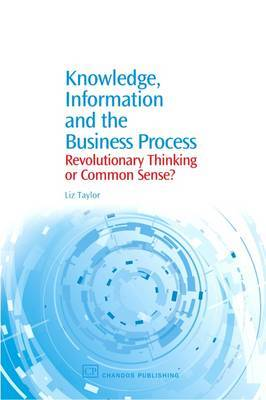 Knowledge, Information and the Business Process by Liz Taylor image