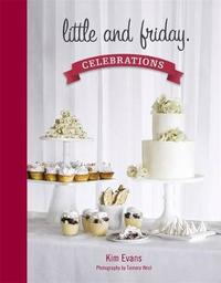 Little and Friday Celebrations by Kim Evans