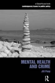 Mental Health and Crime by Jill Peay