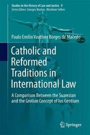 Catholic and Reformed Traditions in International Law by Paulo Emilio Vauthier Borges de Macedo