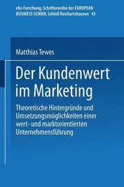Der Kundenwert Im Marketing by Matthias Tewes