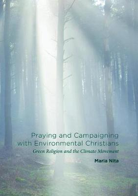 Praying and Campaigning with Environmental Christians by Maria Nita
