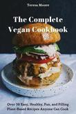 The Complete Vegan Cookbook by Teresa Moore