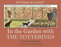 In the Garden with The Totterings by Annie Tempest