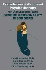 Transference-Focused Psychotherapy for Adolescents With Severe Personality Disorders by Lina Normandin