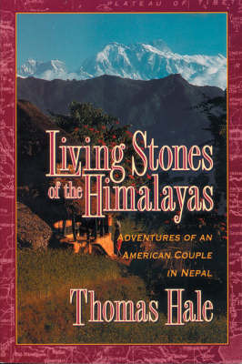 Living Stones of the Himalayas: The Adventures of an American Couple in Nepal by Thomas Hale image