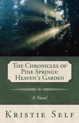 The Chronicles of Pine Springs: Heaven's Garden by Kristie Self image