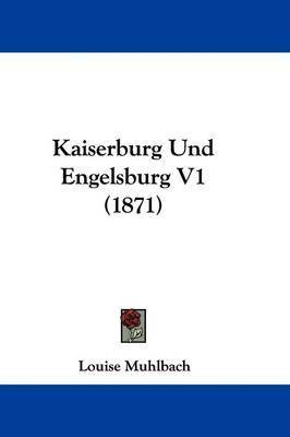 Kaiserburg Und Engelsburg V1 (1871) by Louise Muhlbach