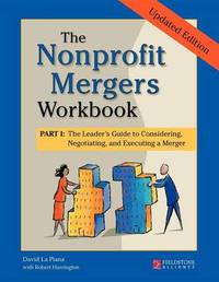 The Nonprofit Mergers Workbook Part I by David La Piana