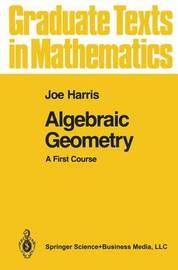 Algebraic Geometry by Joe Harris