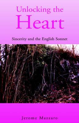 Unlocking the Heart by Jerome Mazzaro