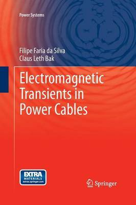 Electromagnetic Transients in Power Cables by Filipe Faria Da Silva