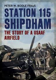 Station 115 Shipdham by Peter W. Bodle