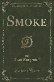 Smoke (Classic Reprint) by Ivan Turgenieff